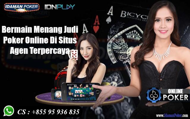 Bermain Menang Judi Poker Online Di Situs Agen Terpercaya